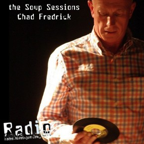 06.04.11 Soup Sessions with Chad Fredrick