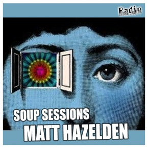 13.03.13 Soup Sessions with Matt Hazelden