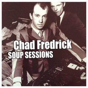 17.04.13 Soup Sessions with Chad Fredrick