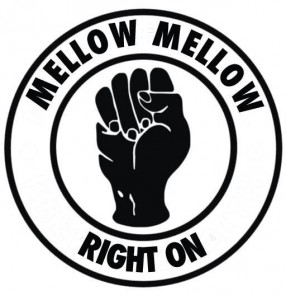 Mellow Mellow Right On