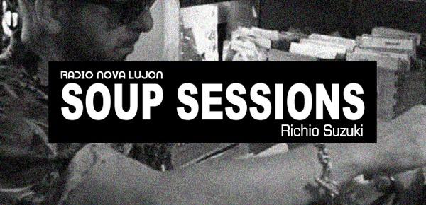 26.09.14 Soup Sessions with Richio Suzuki
