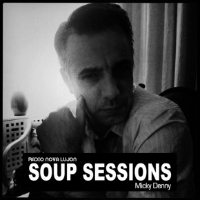 27.03.15 Soup Sessions with Micky Denny