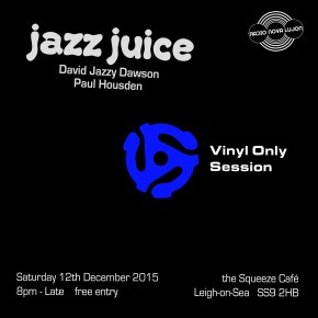 12.12.15 Jazz Juice Vinyl Only Session
