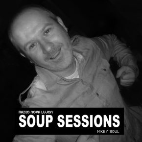20.04.18 Soup Sessions with Mikey Soul