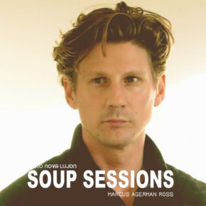 12.04.19 Soup Sessions with Marcus Agerman Ross - POSTPONED!